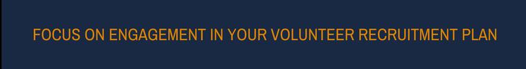 Volunteer Recruitment Plan - Focus on Engagement