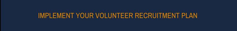Volunteer Recruitment Plan - Implementation